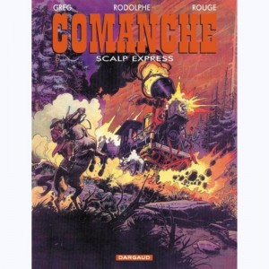 Comanche : Tome 15, Red Dust express  / Scalp express
