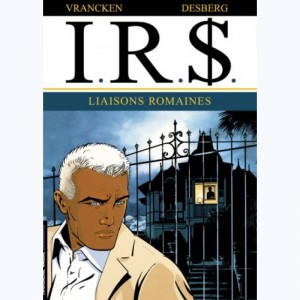 I.R.$. : Tome 9, Liaisons romaines