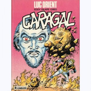 Luc Orient : Tome 16, Caragal