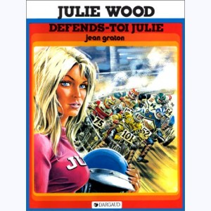 Julie Wood : Tome 2, Défends-toi Julie