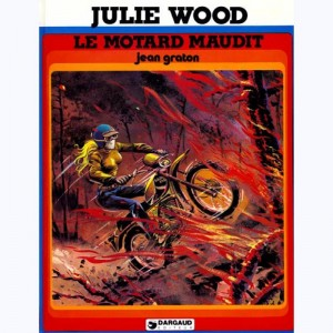 Julie Wood : Tome 5, Le motard maudit