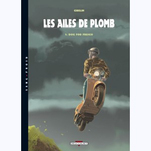 Les ailes de Plomb : Tome 5, Dog for Fresco