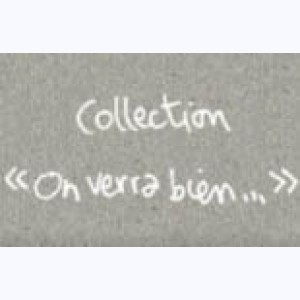 Collection : On verra bien