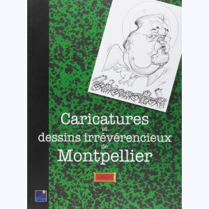Caricatures et Dessins Irreverencieux de Montpellier