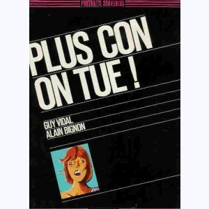 Plus con on tue !