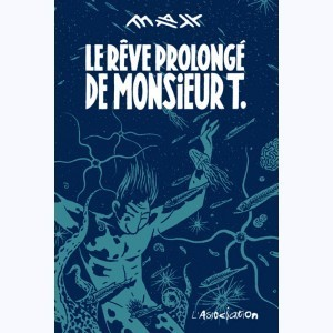 Le rêve prolongé de Mr T.