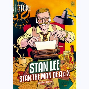 Stan Lee, Stan the man de A à X