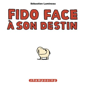 Fido face à son destin