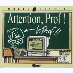 Attention, Prof !