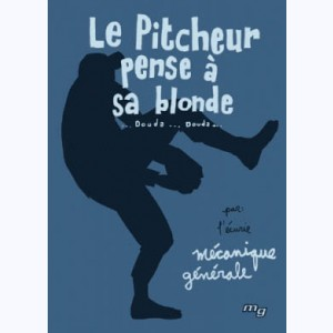 Le pitcheur pense à sa blonde
