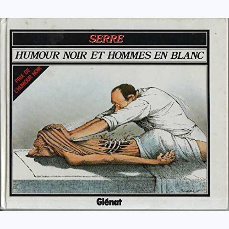 Relativ Serre, Humour noir et hommes en blanc -:- sur www.BD-Tek.com OL57