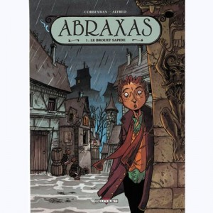 Abraxas : Tome 1, Le brouet sapide