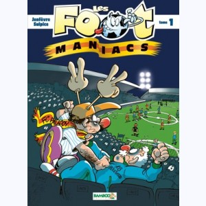 Les Foot Maniacs : Tome 1