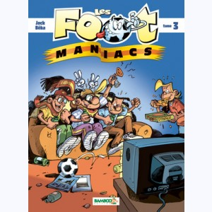 Les Foot Maniacs : Tome 3