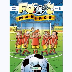 Les Foot Maniacs : Tome 6