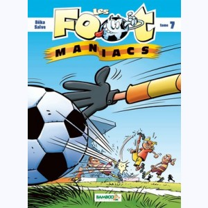 Les Foot Maniacs : Tome 7