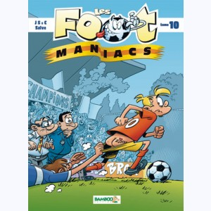 Les Foot Maniacs : Tome 10