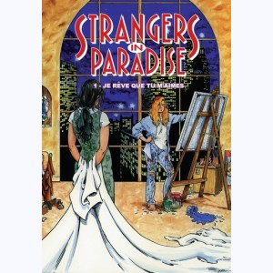 Strangers in Paradise : Tome 1, Je rêve que tu m'aimes