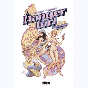 Danger Girl : Tome 2, Destination danger