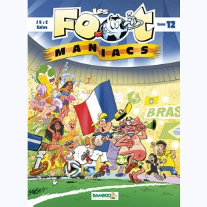 Les Foot Maniacs : Tome 12