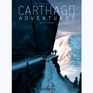 Carthago Adventures : Tome 1, Bluff Creek