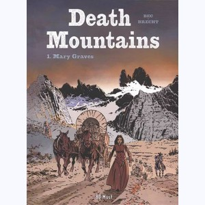 Death Mountains : Tome 1, Mary Graves