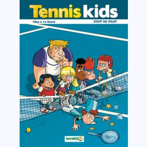 Tennis Kids : Tome 2, Coup de filet