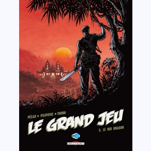 Le Grand Jeu : Tome 5, Le Roi dragon