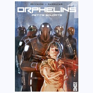 Orphelins : Tome 1, Petits soldats