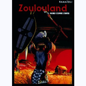 Zoulouland : Tome 2, Noirs comme l'enfer