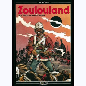 Zoulouland : Tome 3, Drus comme l'herbe