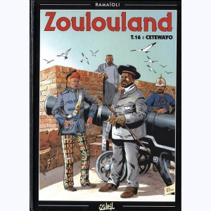 Zoulouland : Tome 16, Cetewayo