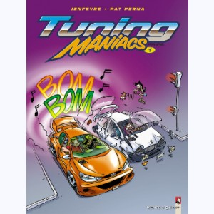 Tuning Maniacs : Tome 1