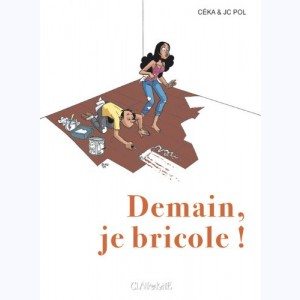 Demain... : Tome 3, Demain, je bricole !