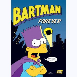 Bartman : Tome 5, Bartman Forever