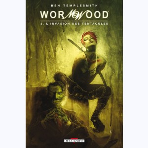 Wormwood : Tome 3, L'Invasion des tentacules