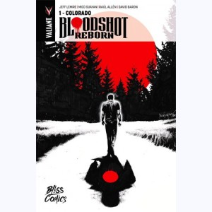 Bloodshot Reborn : Tome 1, Colorado