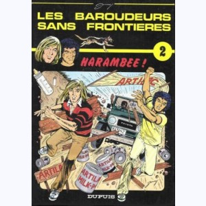 Les baroudeurs sans frontières : Tome 2, Harambee !