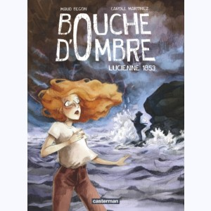 Bouche d'ombre : Tome 3, Lucienne 1853