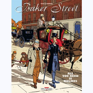 Baker street, Intégrale - All you need is Holmes