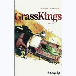 Grass Kings : Tome 1