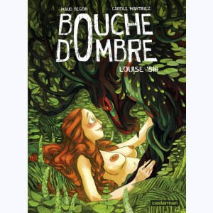 Bouche d'ombre : Tome 4, Louise 1516