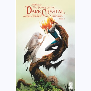 The Power of the Dark Crystal : Tome 2
