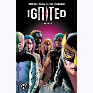 Ignited : Tome 1, Activés