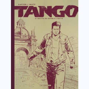 Tango (Xavier) : Tome 4, Quitte ou double à Quito :