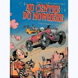Au centre du Nowhere Tome 2 Double Fermentation - Jean-Luc Cornette,Michel Constant