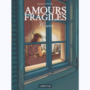 Amours fragiles : Tome 3, Maria